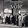 Le Dictionnaire du vote (avec Pascal Perrineau)