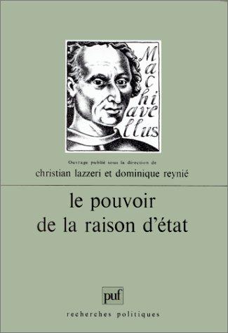 Le pouvoir de la raison d'Etat (avec Christian Lazzeri)